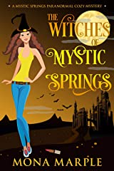The Witches of Mystic Springs (Mystic Springs Paranormal Cozy Mystery Series Book 5) Kindle Edition