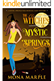 The Witches of Mystic Springs (A Mystic Springs Paranormal Cozy Mystery)