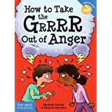 How to Take the Grrrr Out of Anger (Laugh & Learn®)