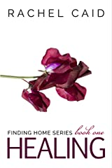 Healing (Finding Home Book One) Kindle Edition