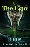 The Clan (LitRPG: Play to Live: Book # 2)