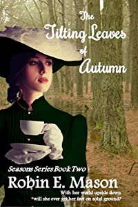 The Tilting Leaves of Autumn (Seasons Book 2)