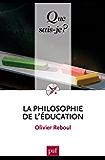 La philosophie de l'éducation: « Que sais-je ? » n° 2441