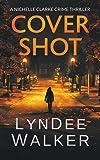 Cover Shot: A Nichelle Clarke Crime Thriller