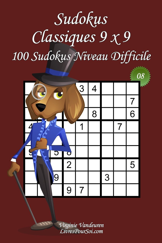 Download Sudokus Classiques 9 x 9 - Niveau Difficile - N°8: 100 Sudokus Difficiles – Format facile à emporter et à utiliser (15 x 23 cm) (Sudokus Classiques 9 x 9 - Difficile) (Volume 8) (French Edition) pdf