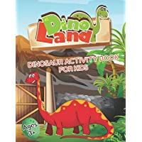 DinoLand Dinosaur Activity Book For Kids Ages 3+: Coloring Book, Mazes, Spot the Difference, Dot to Dot, Word Search…