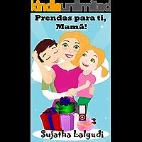 Childrens Portuguese books: Prendas para ti, Mamã! (para Crianças dos 4 aos 8 Anos): Um livro ilustrado do Dia da Mãe para crianças (Leitura Infantil - ... Um livros ilustrado para crianças 1)