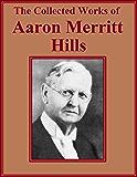 The Collected Works of Aaron Merritt Hills: Twelve Books in One