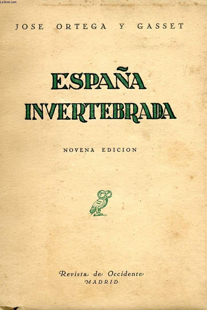 España Invertebrada. Bosquejo de Algunos Pensamientos Históricos.: Amazon.es: José Ortega y Gasset: Libros
