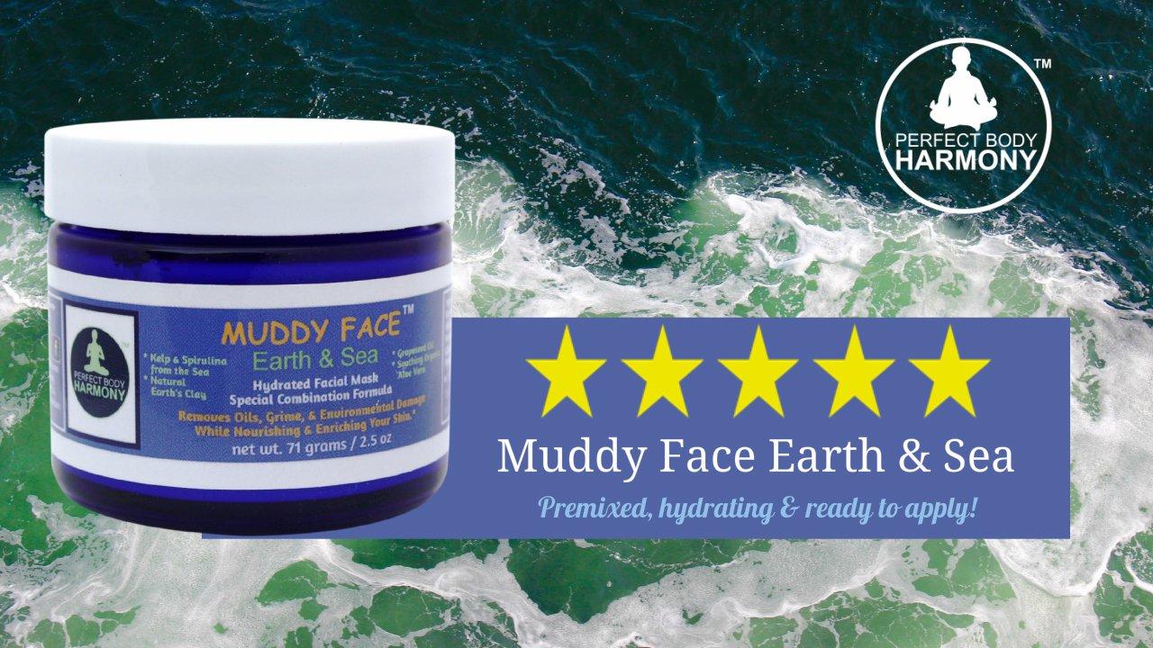MUDDY FACE (Earth & Sea) Pre-Mixed (Hydrated) Spa Quality Facial Clay Mud Detox Mask, Organic Aloe Vera, Grapeseed Oil, Vit. C, Kelp & Spirulina Seaweed, Minerals, Kaolin & Bentonite Clay, 2.5 oz Jar by Perfect Body Harmony