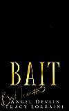 Bait: A dark, billionaire romantic suspense (B.A.D. Inc Book 3)