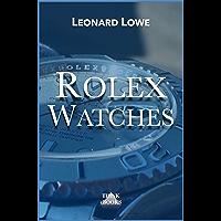 Rolex Watches: Rolex Submariner Explorer GMT Master Daytona… and many more interesting details (Luxury Watches 2…