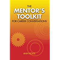 A Mentor's Toolkit for Career Conversations: A comprehensive guide to leading conversations about career planning