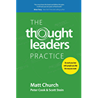 The Thought Leaders Practice: Do work you love with people you like the way you want
