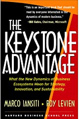 The Keystone Advantage: What the New Dynamics of Business Ecosystems Mean for Strategy, Innovation, and Sustainability Kindle Edition