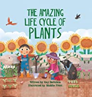 The Amazing Life Cycle Of Plants (Look And
