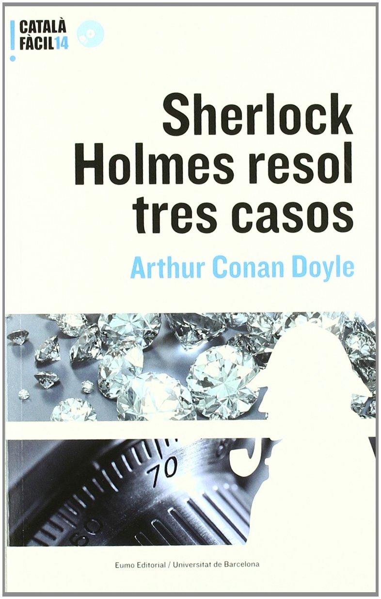 Sherlock Holmes resol tres casos (Català fàcil)