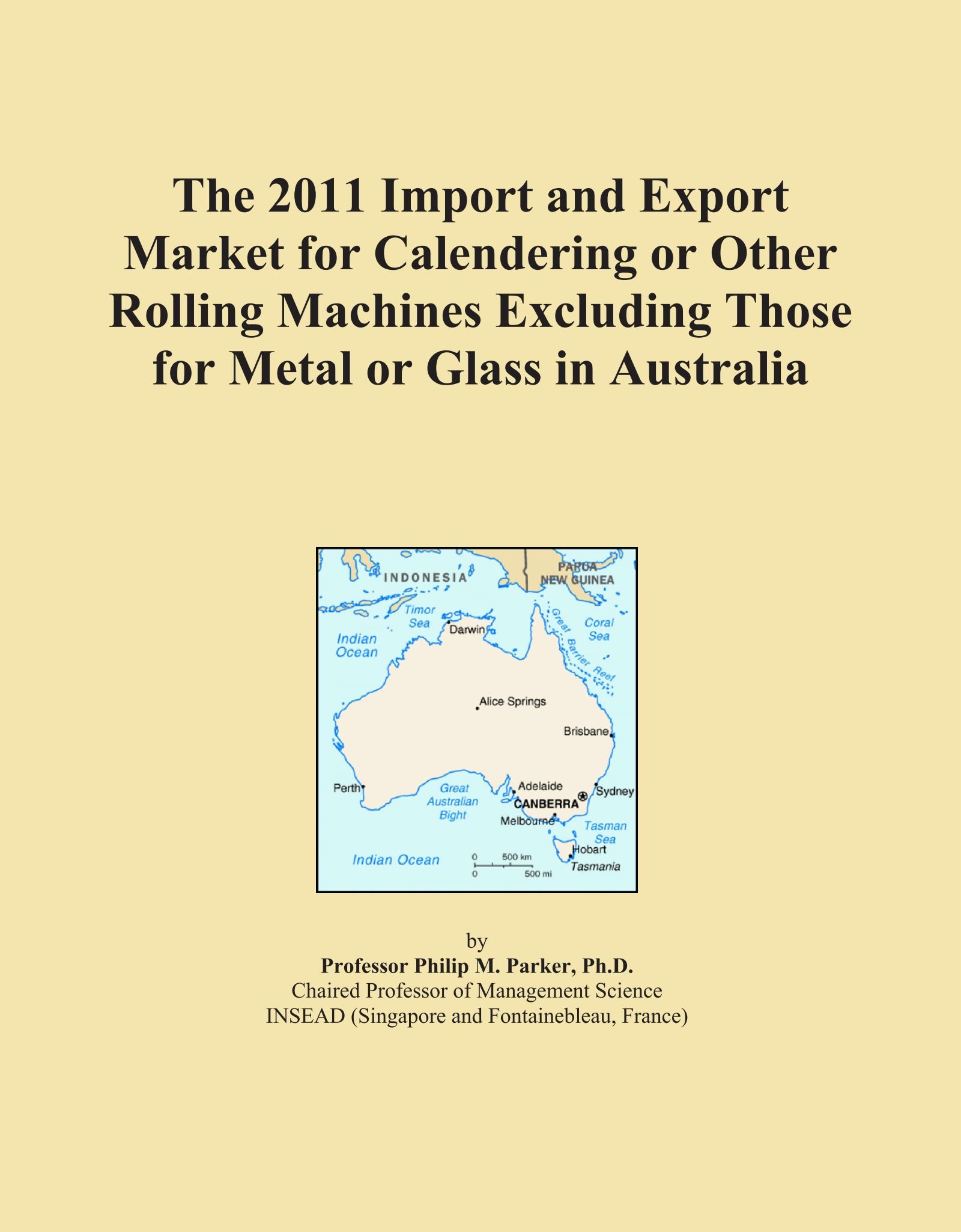 Read Online The 2011 Import and Export Market for Calendering or Other Rolling Machines Excluding Those for Metal or Glass in Australia pdf