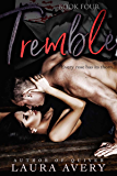TREMBLE, BOOK FOUR (AN ENEMIES TO LOVERS DARK ROMANCE)