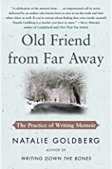 Old Friend from Far Away: The Practice of Writing Memoir Kindle Edition