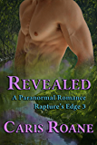 Revealed: A Paranormal Romance (Rapture's Edge Series Book 3)