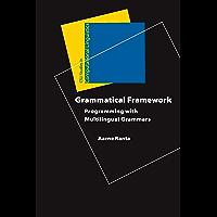 Grammatical Framework: Programming with Multilingual Grammars (Studies in Computational Linguistics)
