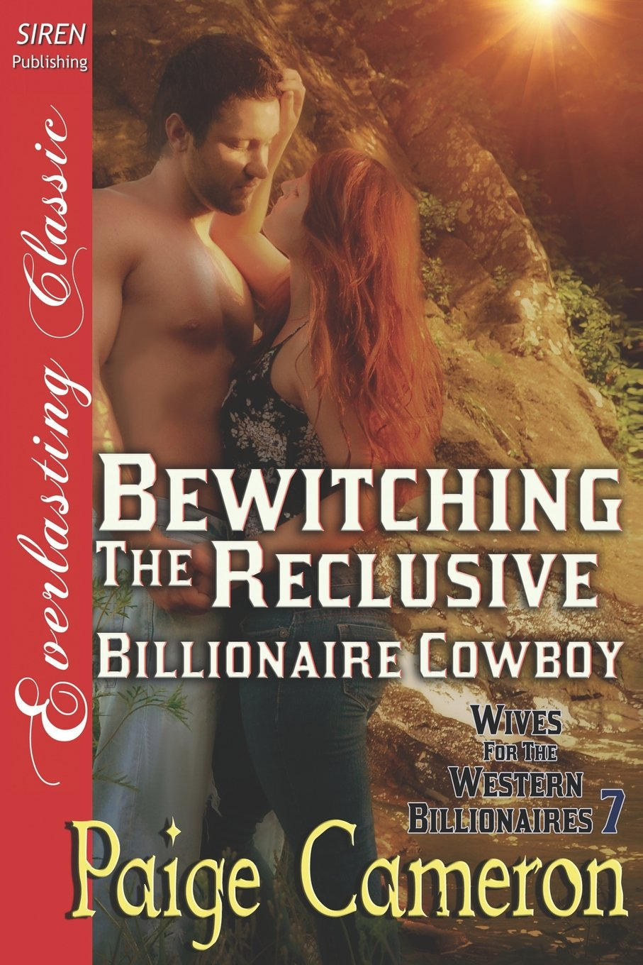 Read Online Bewitching the Reclusive Billionaire Cowboy [Wives for the Western Billionaires 7] (Siren Publishing Everlasting Classic) (Wives for the Western Billionaires, Siren Publishing Everlasting Classic) pdf epub