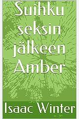 Suihku seksin jälkeen Amber (Finnish Edition) Kindle Edition