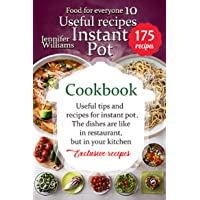 Instant Pot cookbook: Useful recipes: Useful tips and recipes for instant pot. The...