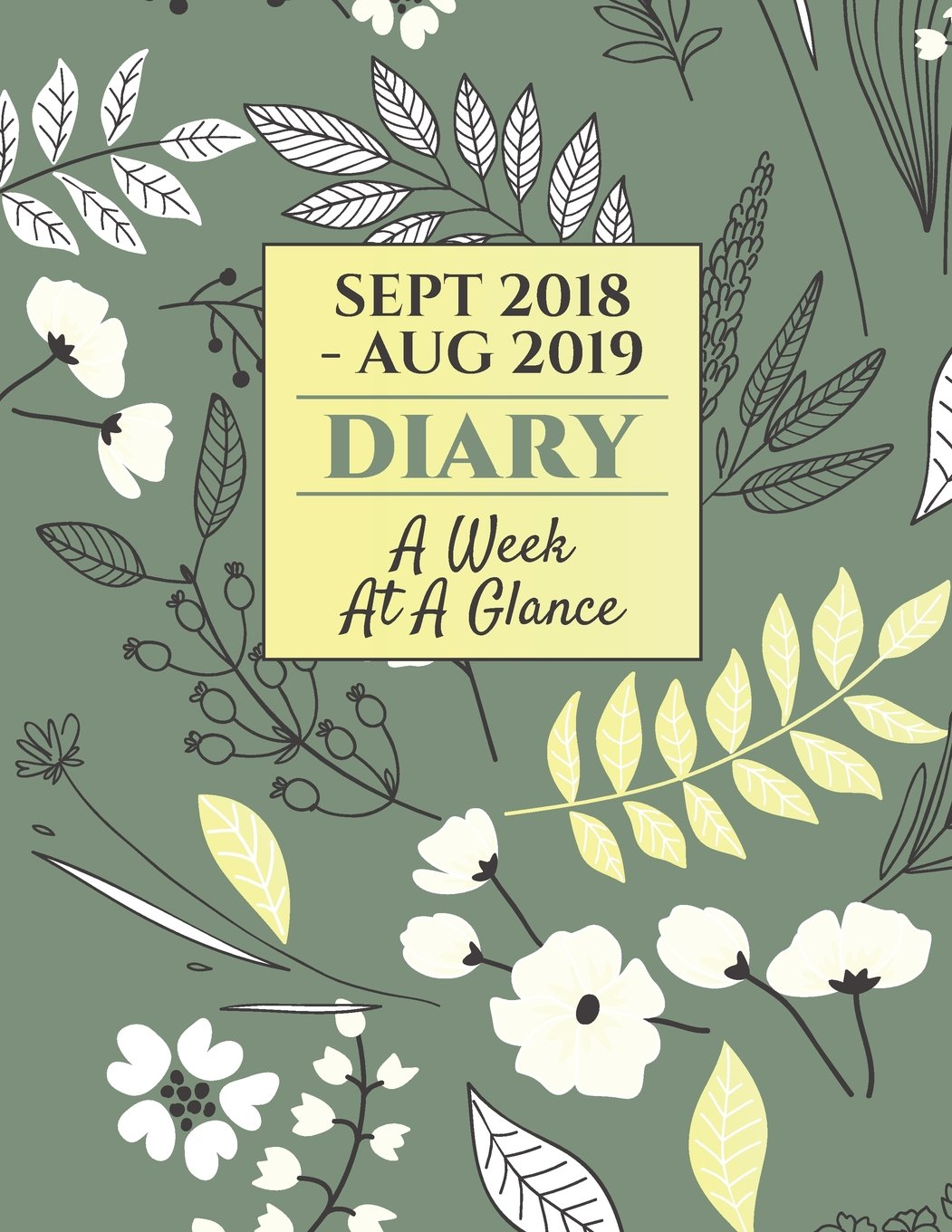 SEPT 2018 - AUG 2019 Diary A Week At A Glance: Academic Weekly Calendar Planner  One Year Organizer for Women and Teachers, Letter-size 8.5 x 11 inch; 21.59 x 27.94 cm PDF