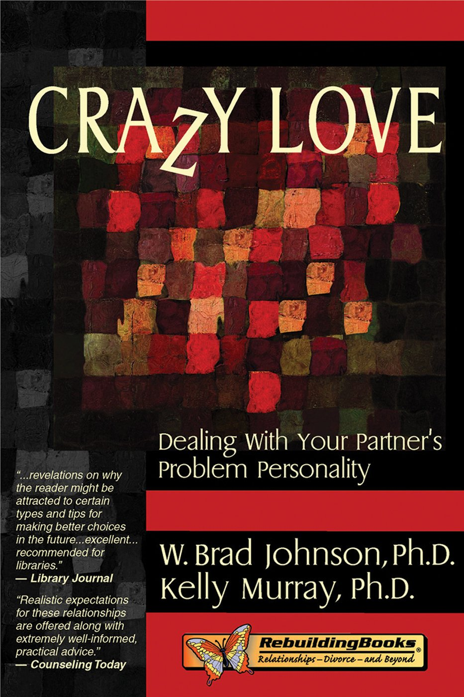 Crazy Love  Dealing With Your Partner's Problem Personality  Rebuilding Books  Relationships Divorce And Beyond