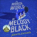 The Mirror World of Melody Black Audiobook by Gavin Extence Narrated by Jane Collingwood