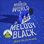 The Mirror World of Melody Black | Gavin Extence