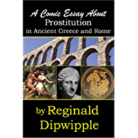 A Comic Essay About Prostitution in Ancient Greece and Rome (English Edition)