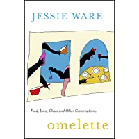 Omelette: Food, Love, Chaos and Other Conversations
