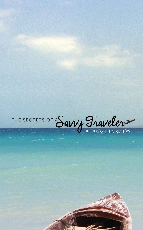Download The Secrets of a Savvy Traveler PDF