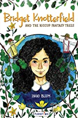 Bridget Knotterfield and the Hiccup Fantasy Trees Kindle Edition