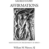 Sacred Story Affirmations: Meditations on Discernment of Spirits