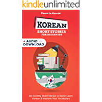 Korean Short Stories for Beginners + Audio Download: Improve your reading and listening skills in Korean (Easy Korean Stories Book 1) (English Edition)