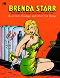 Brenda Starr: The Complete Pre-Code Comic Books Volume 1: Good Girls, Bondage, and Other Fine Things