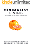 Minimalist Living: Decluttering for Joy, Health, and Creativity