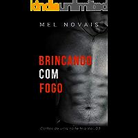 BRINCANDO COM FOGO: Contos de uma noite fria- Vol 03