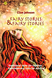Fairy Stories & Fairy Stories: Traditional tales for children, Contemporary tales for adults (English Edition)
