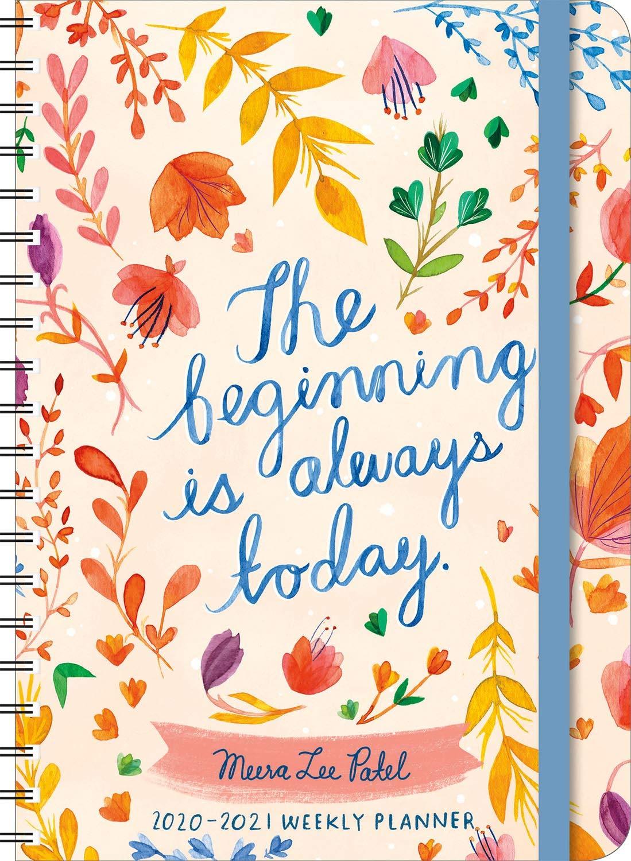 "Meera Lee Patel 2020 - 2021 On-the-Go Weekly Planner: 17-Month Calendar  with Pocket (Aug 2020 - Dec 2021, 5"" x 7"" closed): The Beginning Is Always  Today: Meera Lee Patel, Amber Lotus"