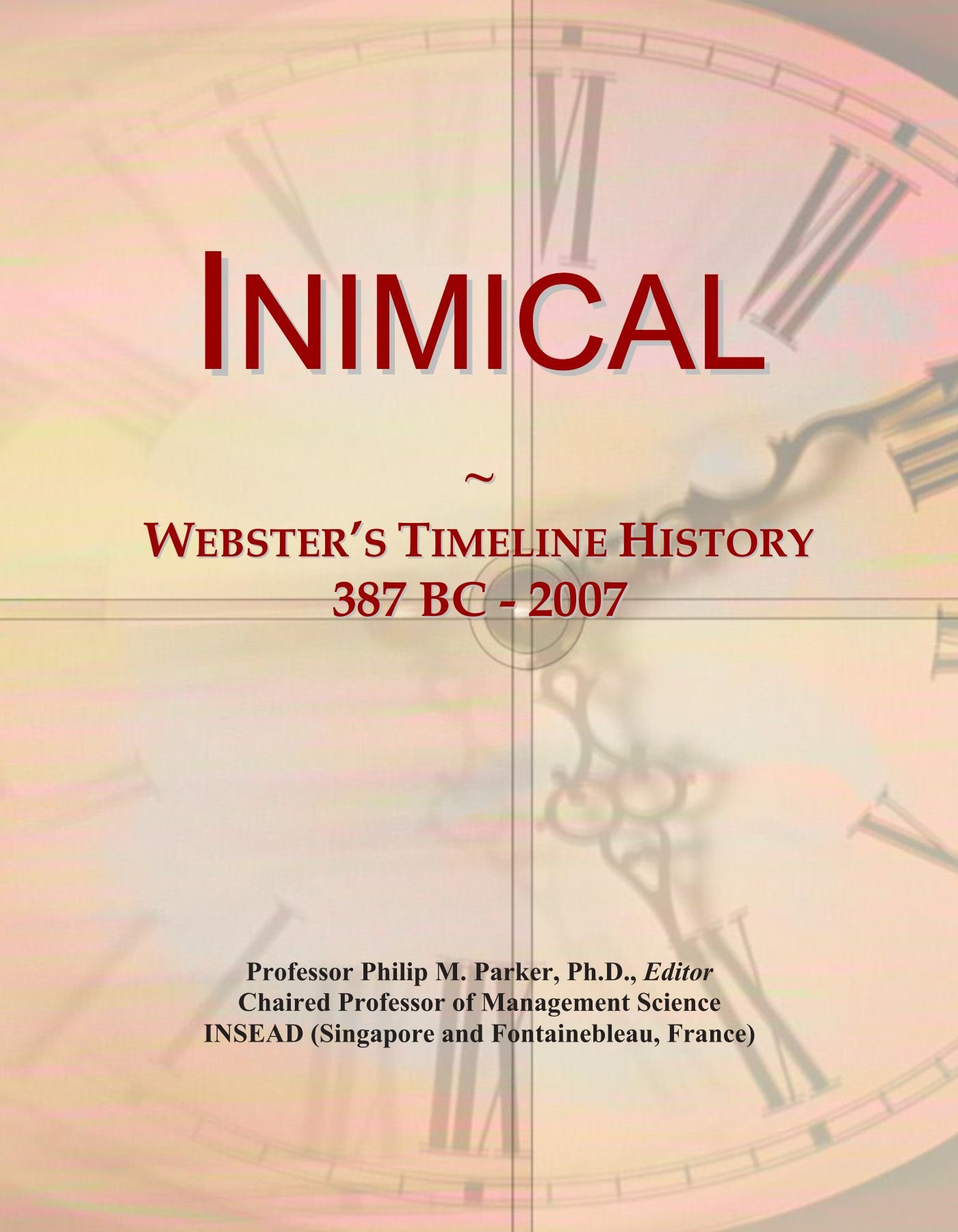 Inimical: Webster's Timeline History, 387 BC - 2007 ebook