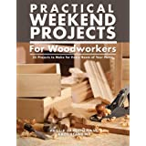 Practical Weekend Projects for Woodworkers: 35 Projects to Make for Every Room of Your Home (IMM Lifestyle Books) Easy Step-b