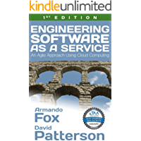 Engineering Software as a Service: An Agile Approach Using Cloud Computing
