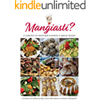 Mangiasti?: A collection of memorable moments and special recipes