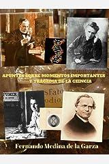 APUNTES SOBRE MOMENTOS IMPORTANTES Y TRÁGICOS DE LA CIENCIA (Spanish Edition) Kindle Edition