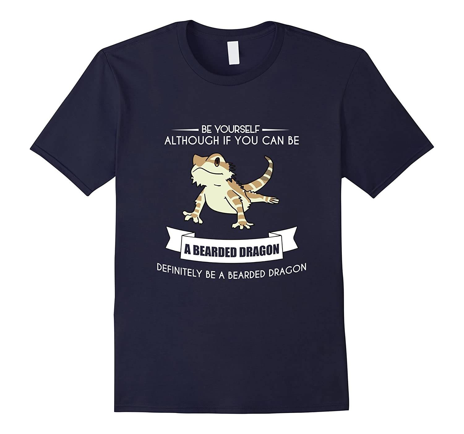 BE YOURSELF BEARDED DRAGON T-SHIRT Funny Animal Zoo Mother